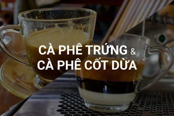 Vietnamesischer Eier-Kaffee (CÀ PHÊ TRỨNG) und vietnamesischer Kokosnuss-Kaffee (CÀ PHÊ CỐT DỪA)